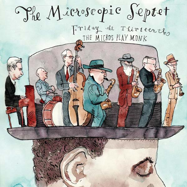 FRIDAY THE 13TH + Thelonious Monk + The Microscopic Septet